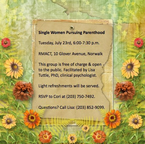 Single Women's Parenthood Group Meeting, July 23 - Lisa Tuttle, PhD