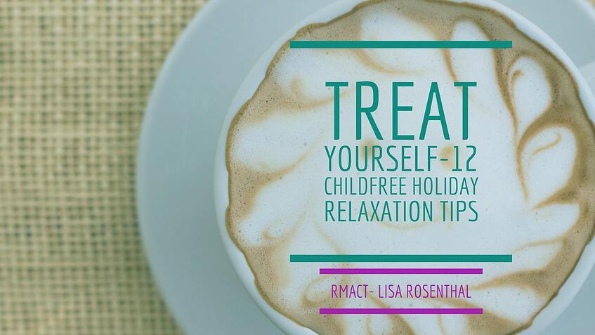 Childfree Relaxation Holiday Tips
