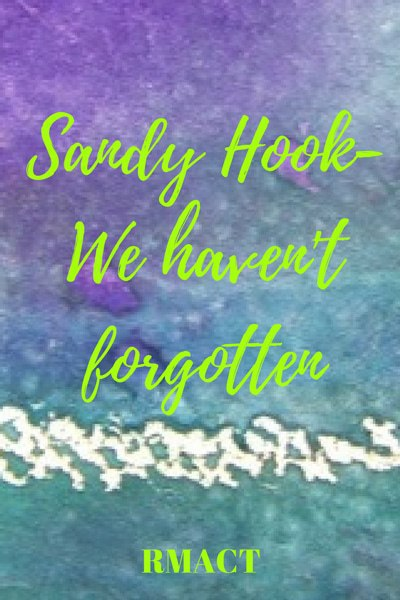 Sandy Hook - Never Forgotten