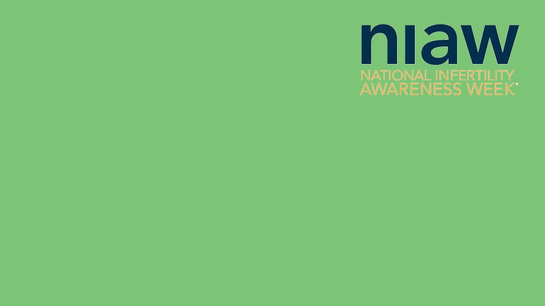 National Infertility Awareness Week (NIAW) – You Are Not Alone