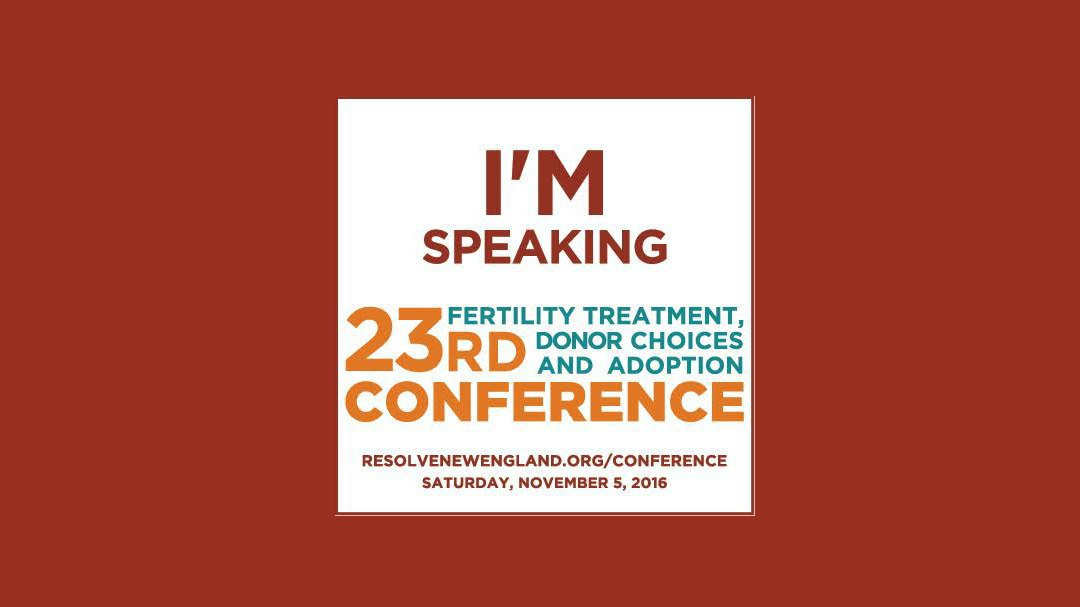 Resolve New England Asks RMACT's Patient Advocate to Speak at Fertility Conference